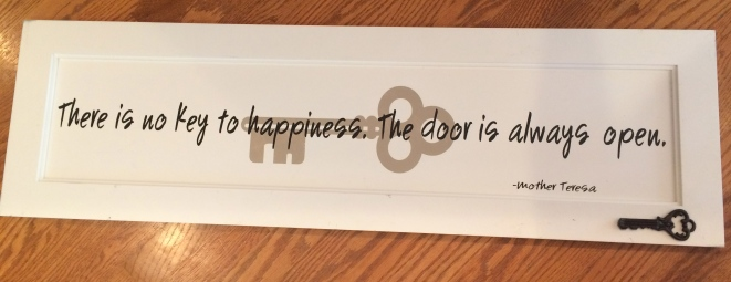 """There is no key to happiness. The door is always open."""